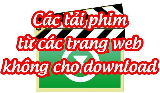 cách tải video từ các trang web không cho download