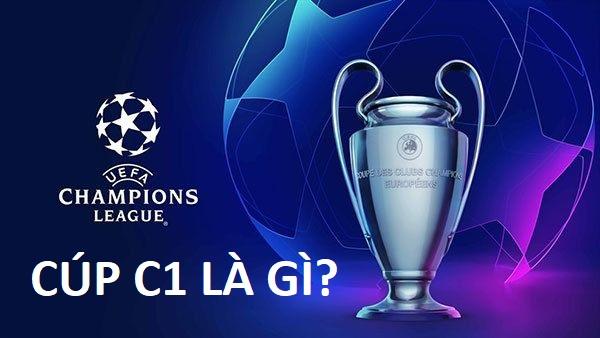CÚP C1 - Champion League là gì